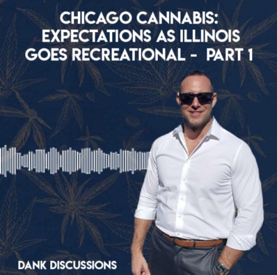 Chicago Cannabis: Expectations as Ilinois Goes Recreational (Pt. 1) with Brian Reynolds | DANK Discussions hosted by Maynard Breslow | Presented by Calacann Media